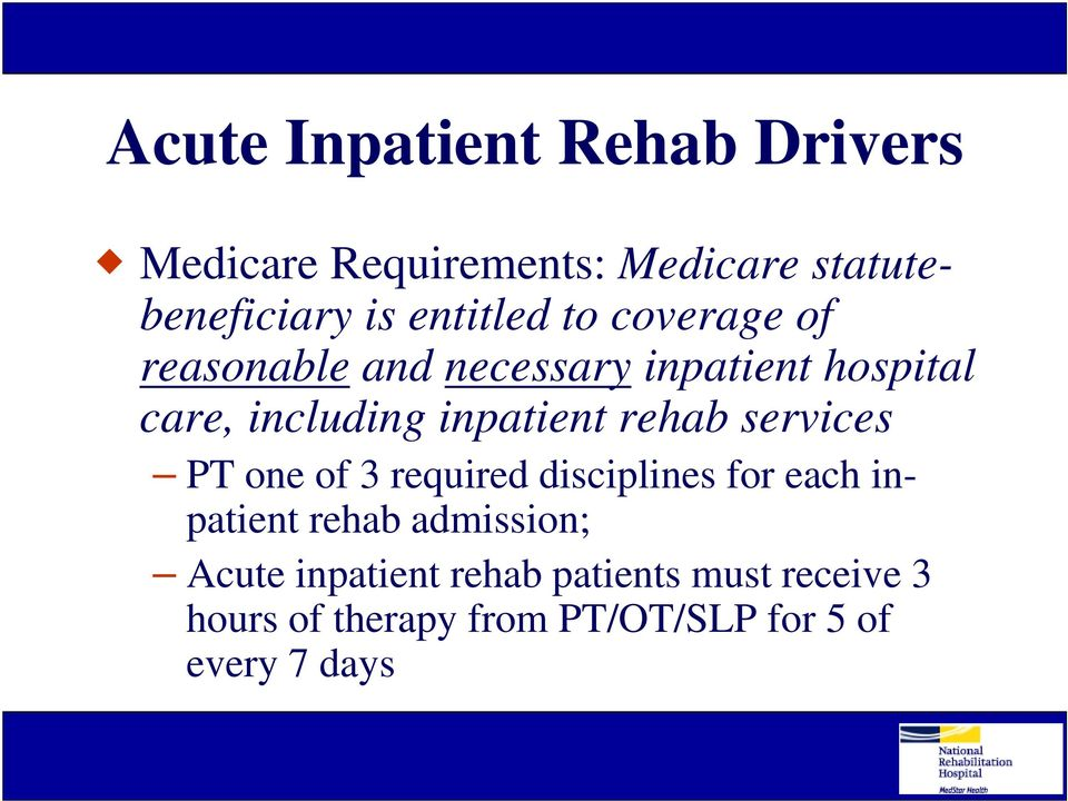inpatient rehab services PT one of 3 required disciplines for each inpatient rehab
