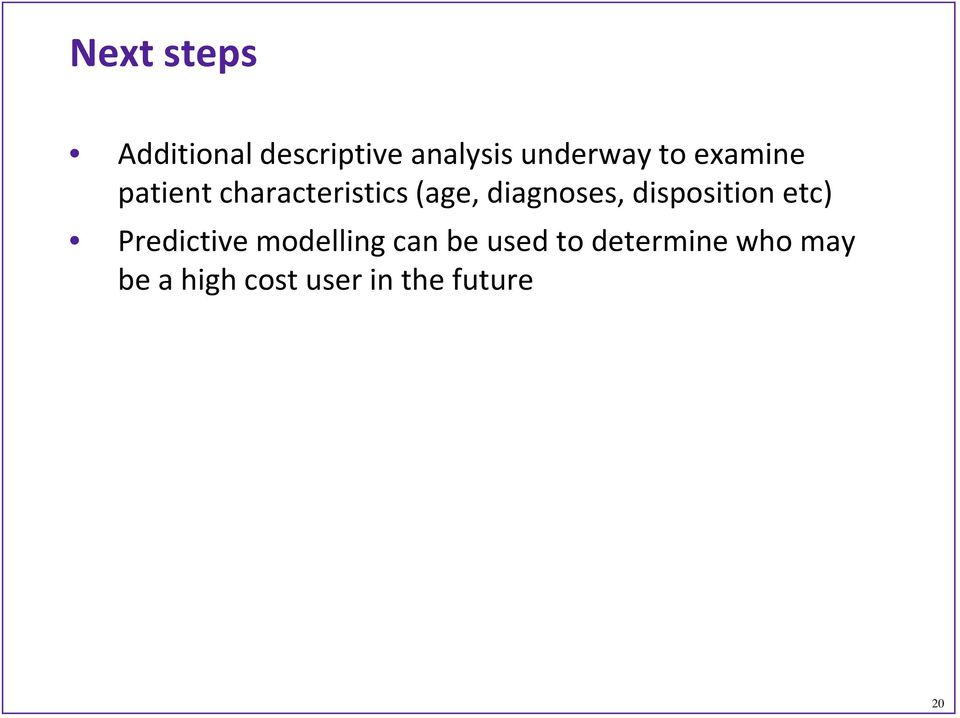 disposition etc) Predictive modelling can be used to