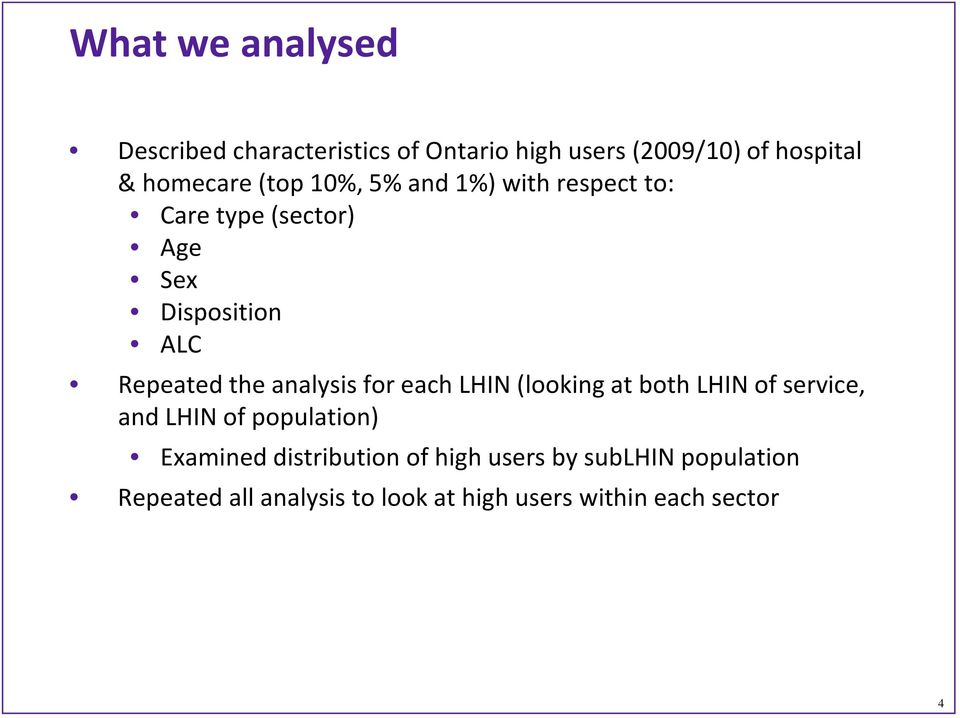 analysis for each LHIN (looking at both LHIN of service, and LHIN of population) Examined