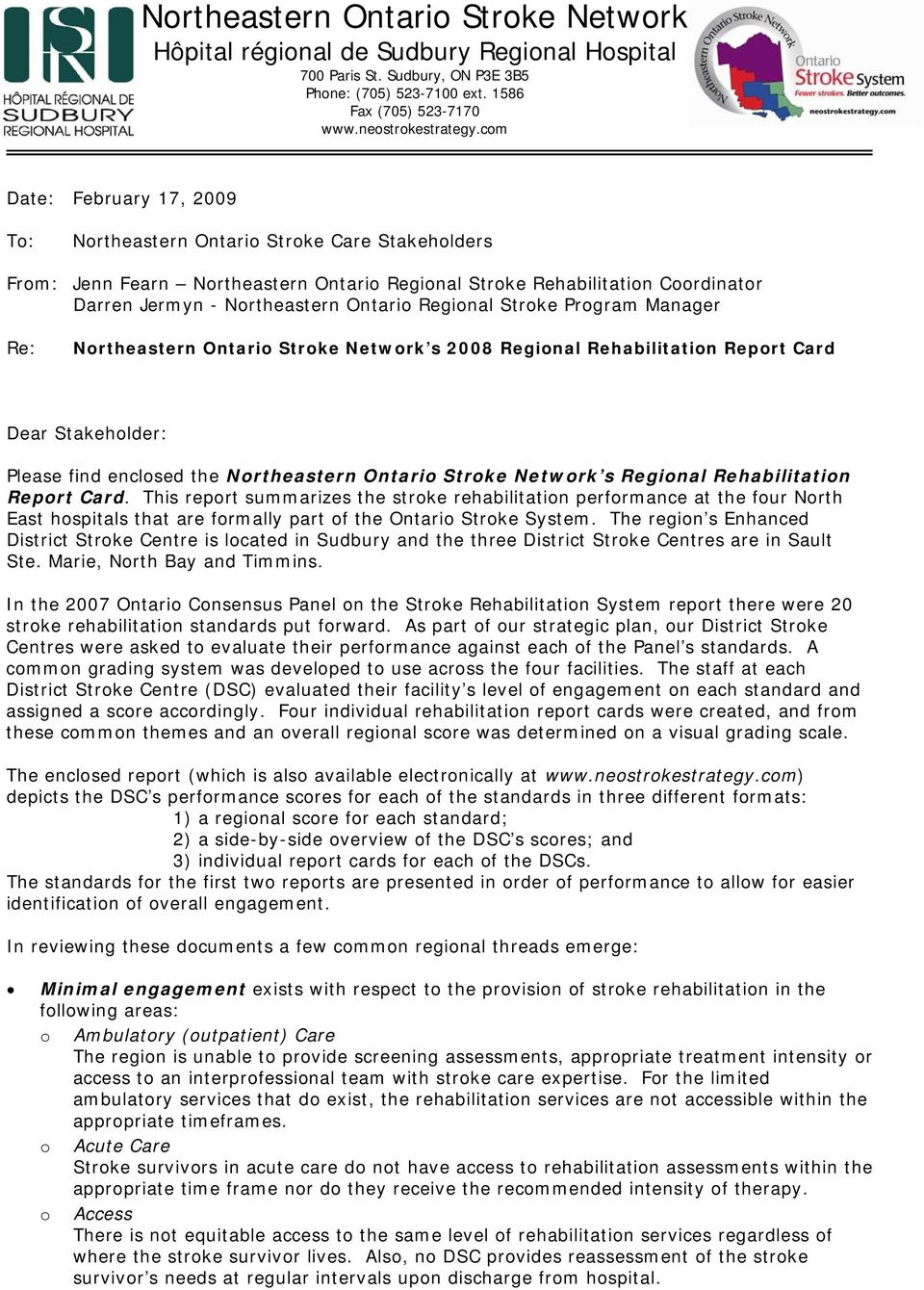 Regional Stroke Program Manager Re: Northeastern Ontario Stroke Network s 2008 Regional Rehabilitation Report Card Dear Stakeholder: Please find enclosed the Northeastern Ontario Stroke Network s