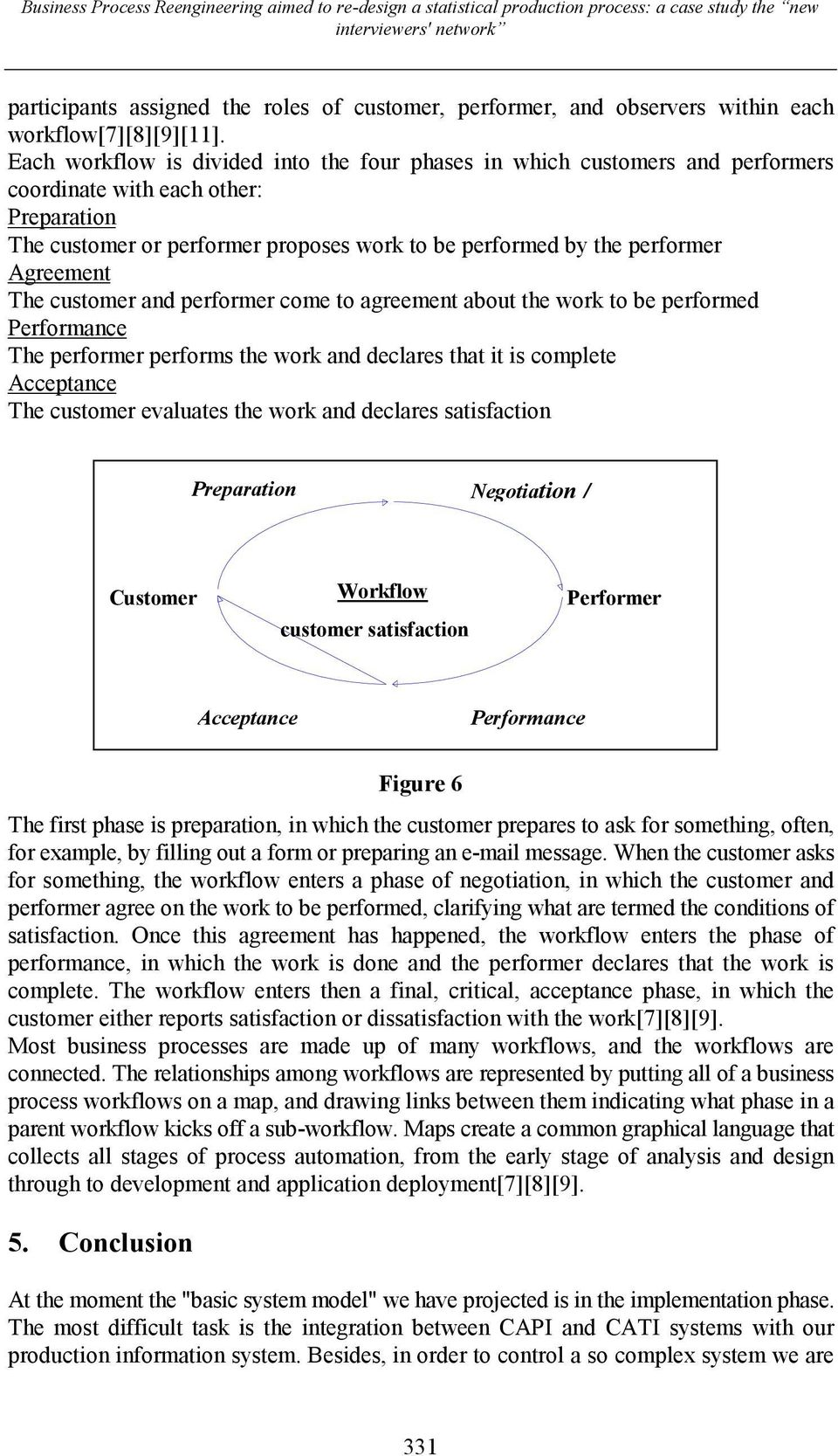 Each workflow is divided into the four phases in which customers and performers coordinate with each other: Preparation The customer or performer proposes work to be performed by the performer