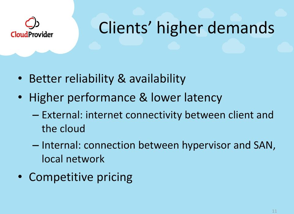 connectivity between client and the cloud Internal: