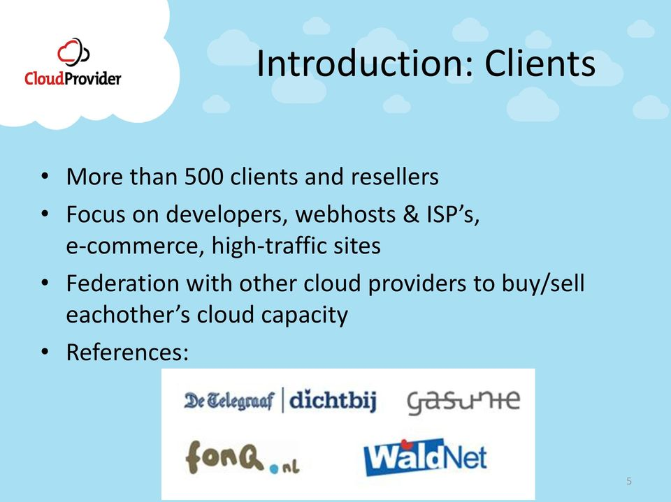 e-commerce, high-traffic sites Federation with other