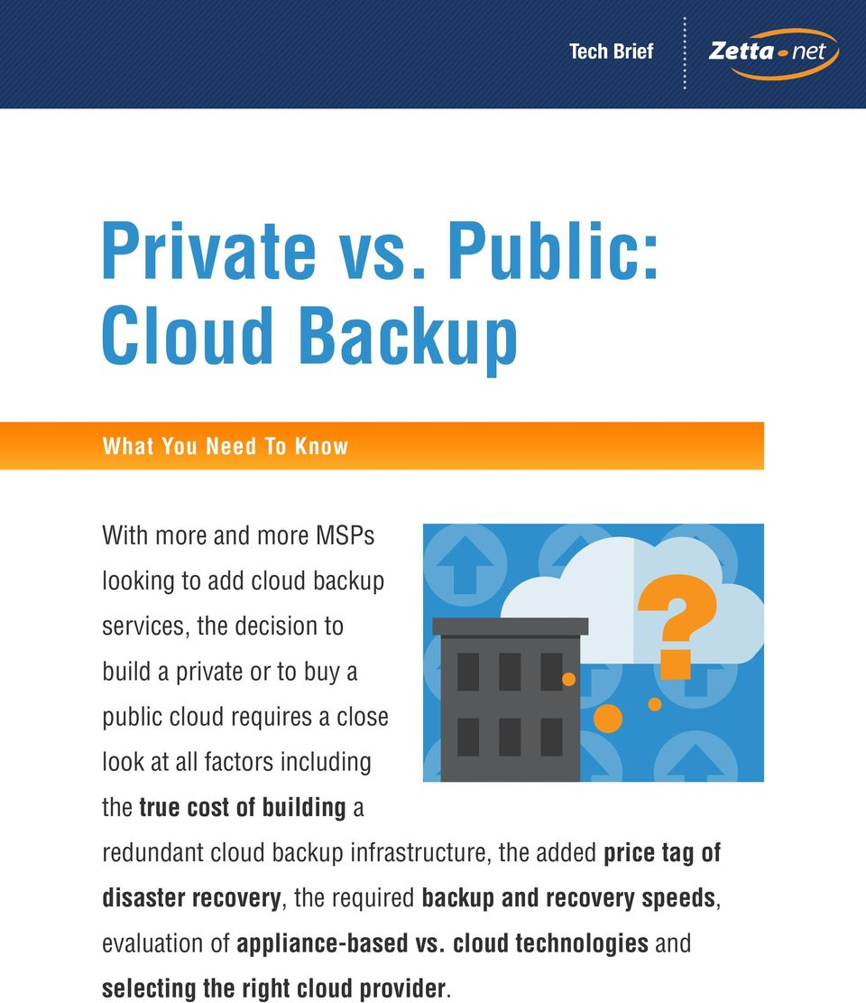 true cost of building a redundant cloud backup infrastructure, the added price tag of disaster recovery, the required