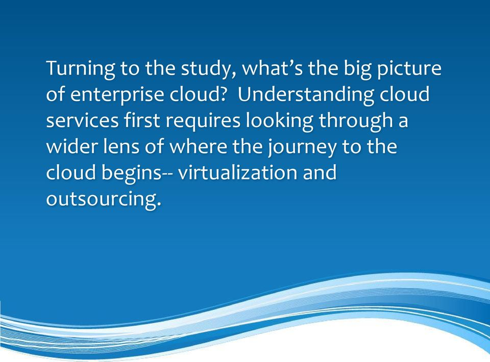 Understanding cloud services first requires looking