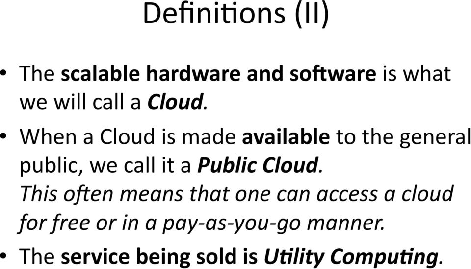 When a Cloud is made available to the general public, we call it a