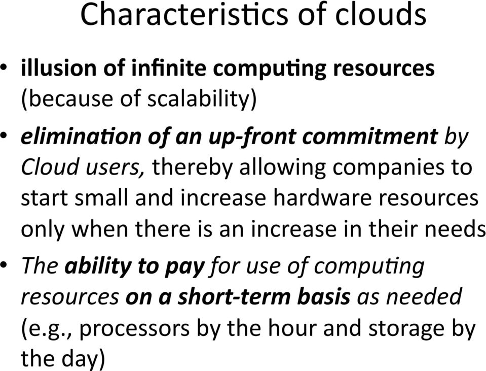 front commitment by Cloud users, thereby allowing companies to start small and increase hardware
