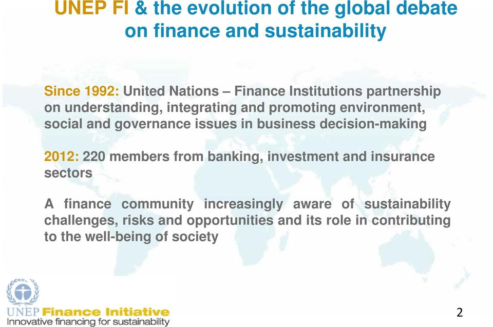 business decision-making 2012: 220 members from banking, investment and insurance sectors A finance community