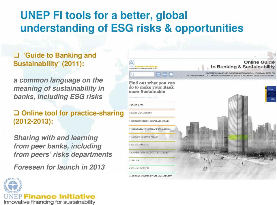 banks, including ESG risks Online tool for practice-sharing (2012-2013): Sharing with and
