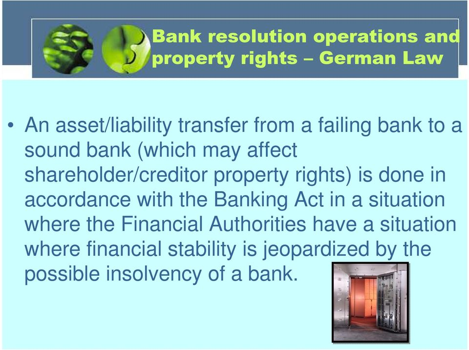 done in accordance with the Banking Act in a situation where the Financial Authorities
