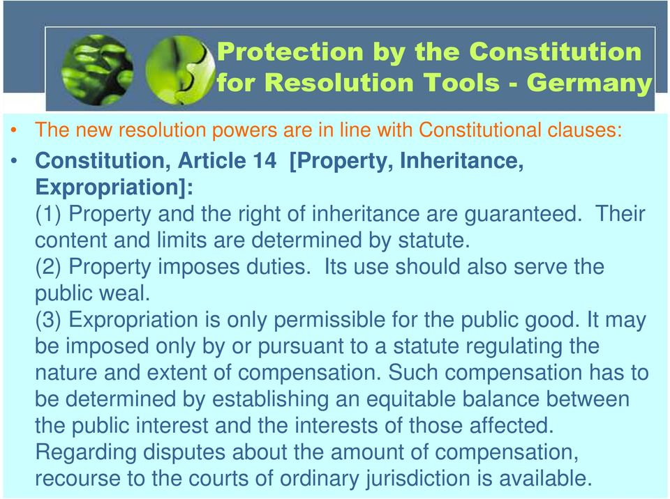 (3) Expropriation is only permissible for the public good. It may be imposed only by or pursuant to a statute regulating the nature and extent of compensation.