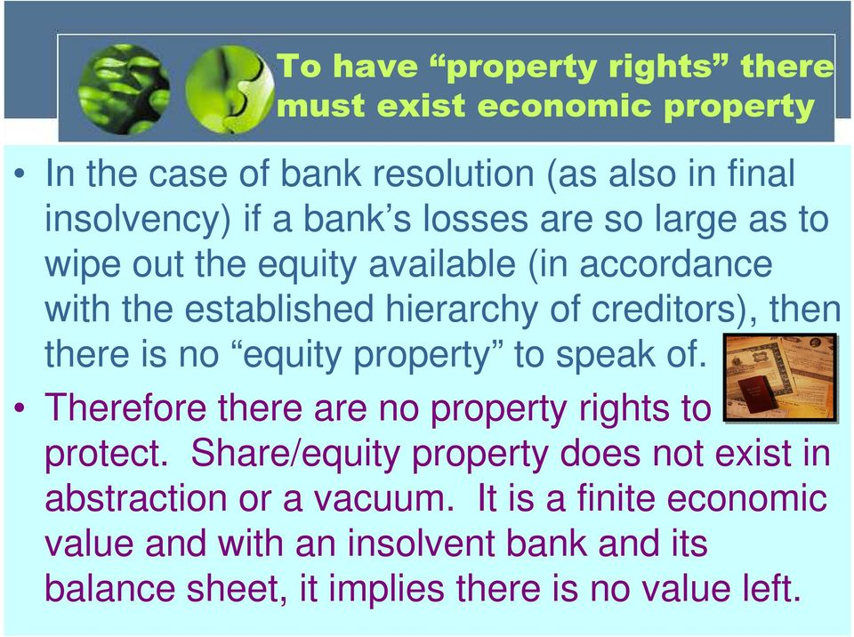no equity property to speak of. Therefore there are no property rights to protect.