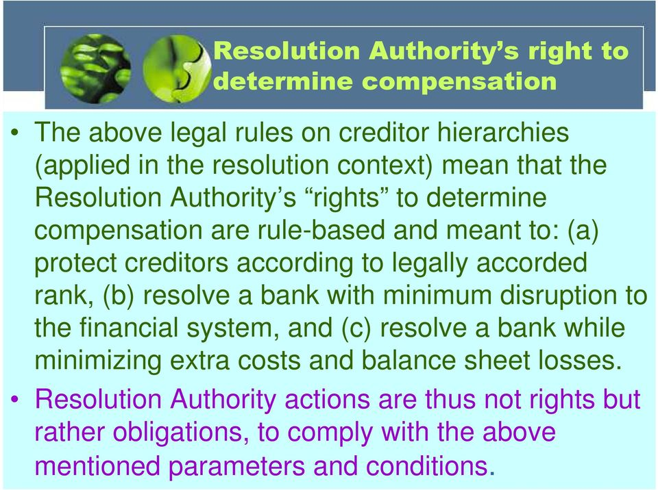 accorded rank, (b) resolve a bank with minimum disruption to the financial system, and (c) resolve a bank while minimizing extra costs and