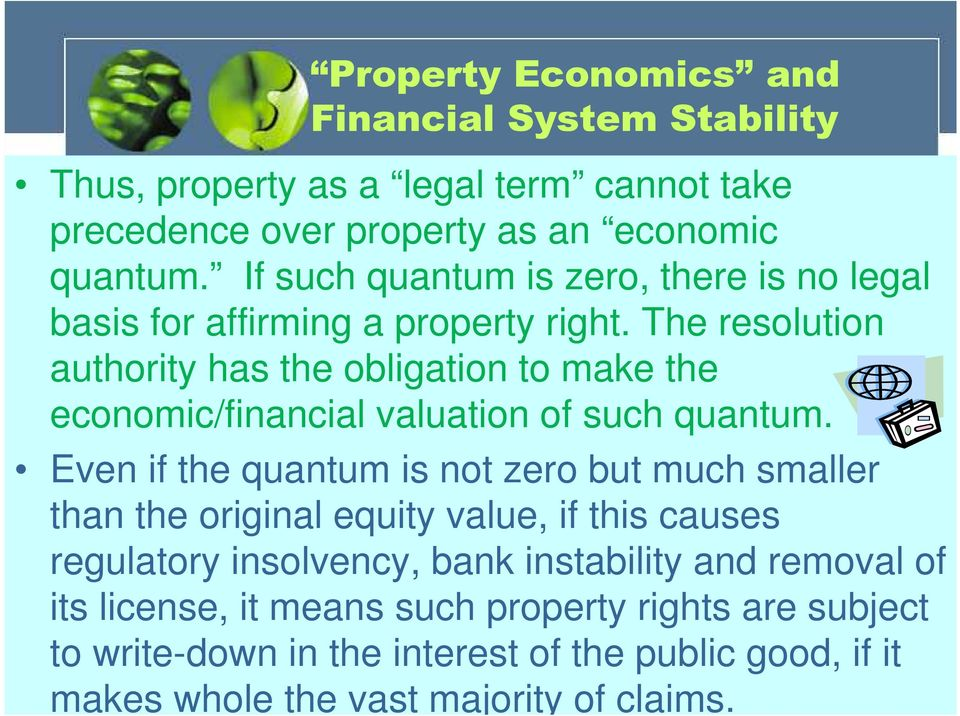 The resolution authority has the obligation to make the economic/financial valuation of such quantum.