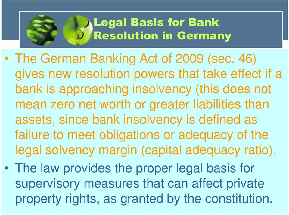 greater liabilities than assets, since bank insolvency is defined as failure to meet obligations or adequacy of the legal