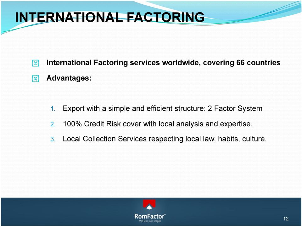 Export with a simple and efficient structure: 2 Factor System 2.