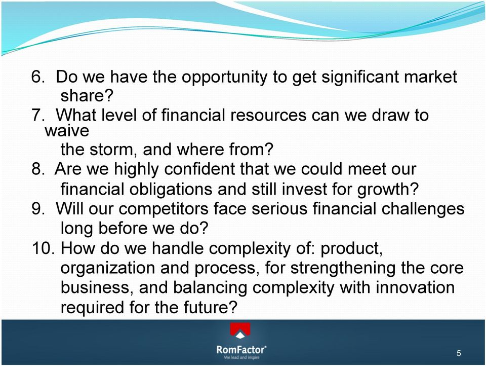 Are we highly confident that we could meet our financial obligations and still invest for growth? 9.