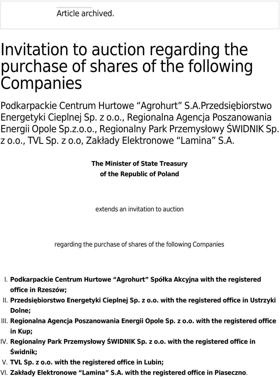 The Minister of State Treasury of the Republic of Poland extends an invitation to auction regarding the purchase of shares of the following Companies I.