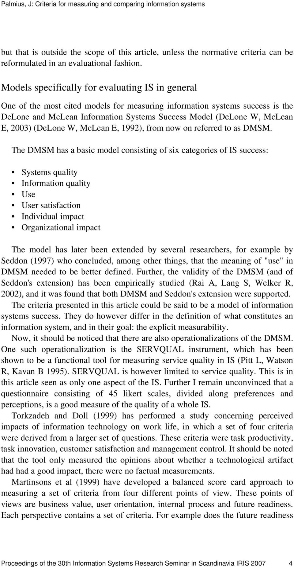 2003) (DeLone W, McLean E, 1992), from now on referred to as DMSM.