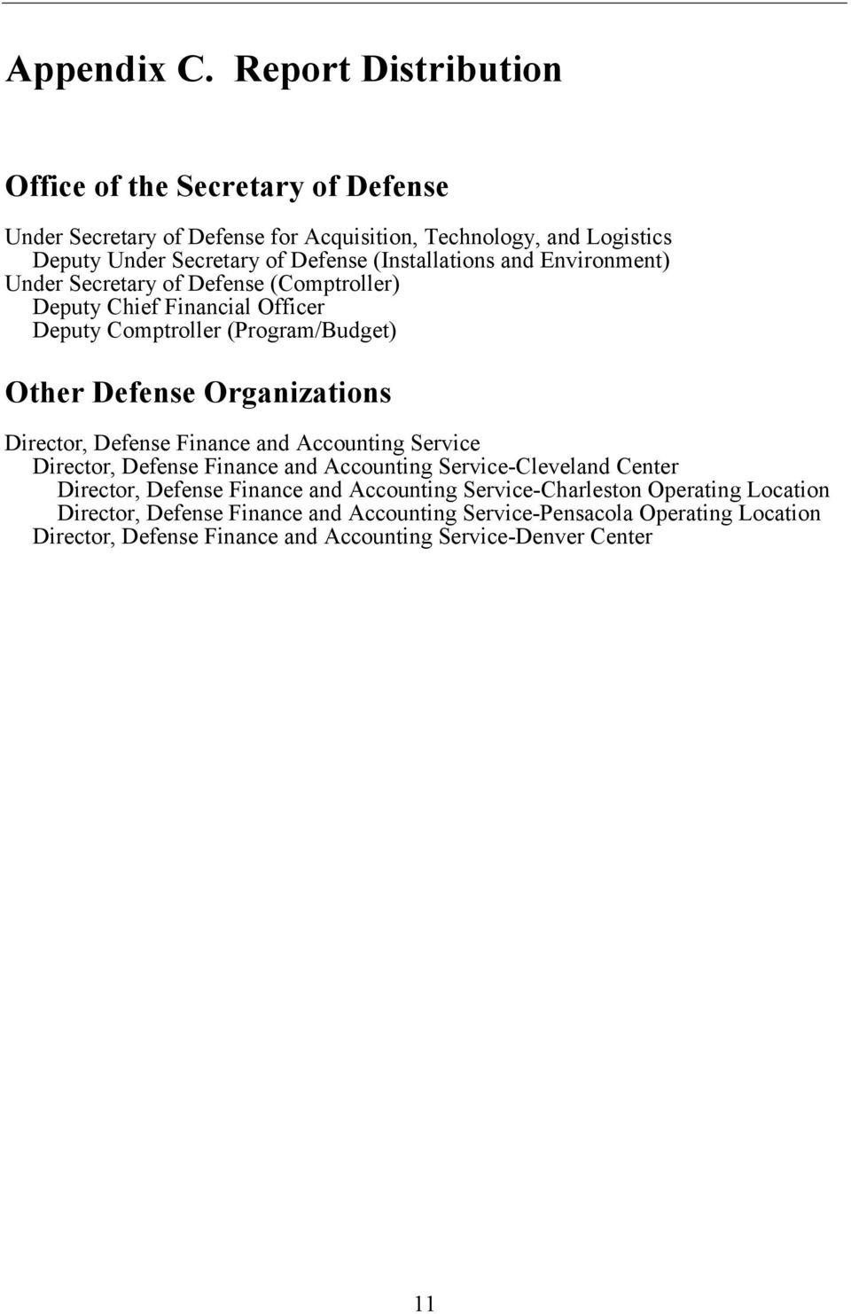(Installations and Environment) Under Secretary of Defense (Comptroller) Deputy Chief Financial Officer Deputy Comptroller (Program/Budget) Other Defense Organizations