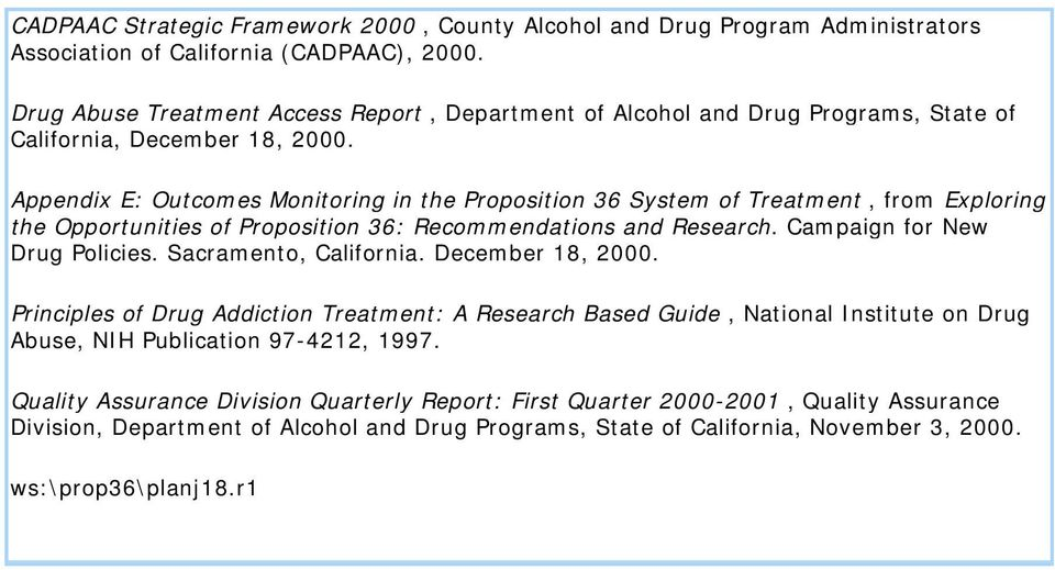 Appendix E: Outcomes Monitoring in the Proposition 36 System of Treatment, from Exploring the Opportunities of Proposition 36: Recommendations and Research. Campaign for New Drug Policies.