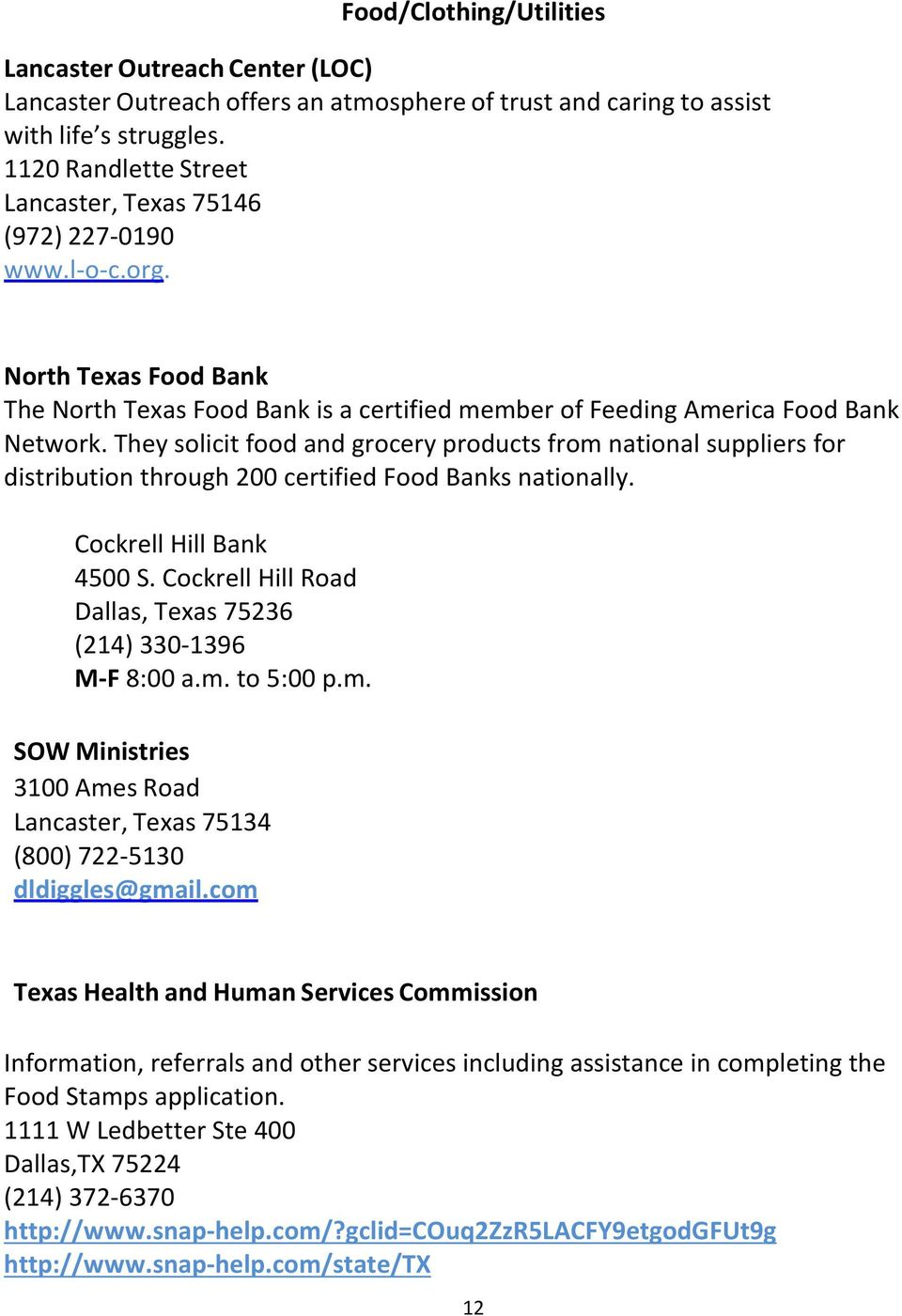 They solicit food and grocery products from national suppliers for distribution through 200 certified Food Banks nationally. Cockrell Hill Bank 4500 S.