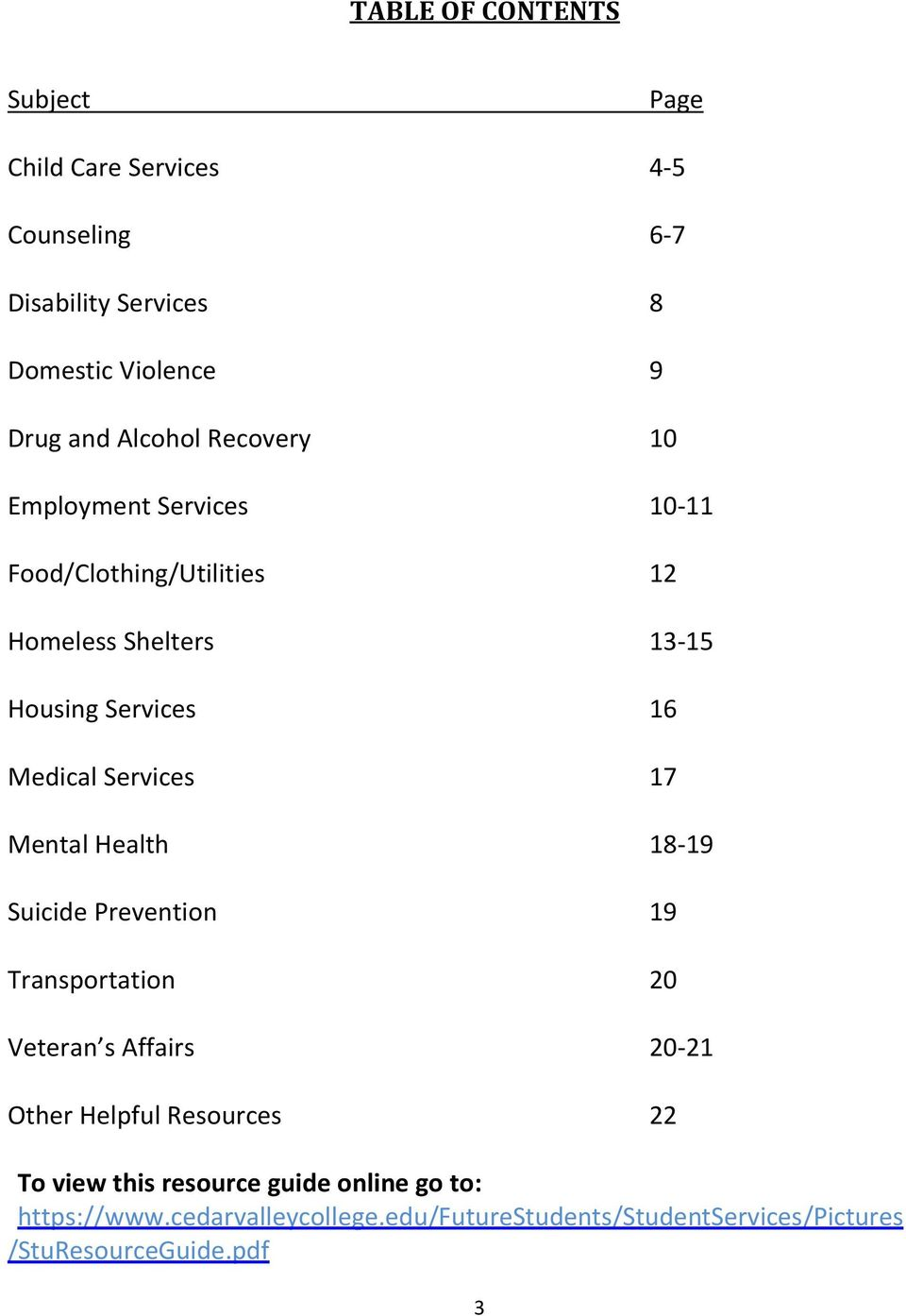 Services 17 Mental Health 18 19 Suicide Prevention 19 Transportation 20 Veteran s Affairs 20 21 Other Helpful Resources 22 To