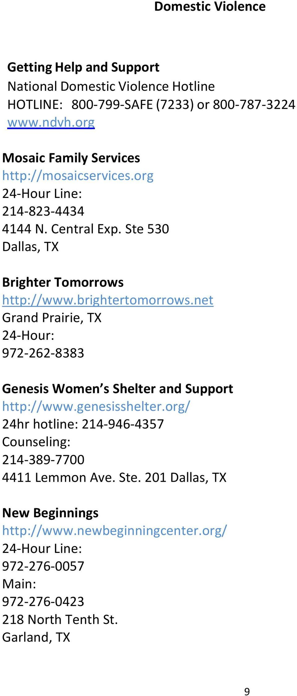 brightertomorrows.net Grand Prairie, TX 24 Hour: 972 262 8383 Genesis Women s Shelter and Support http://www.genesisshelter.