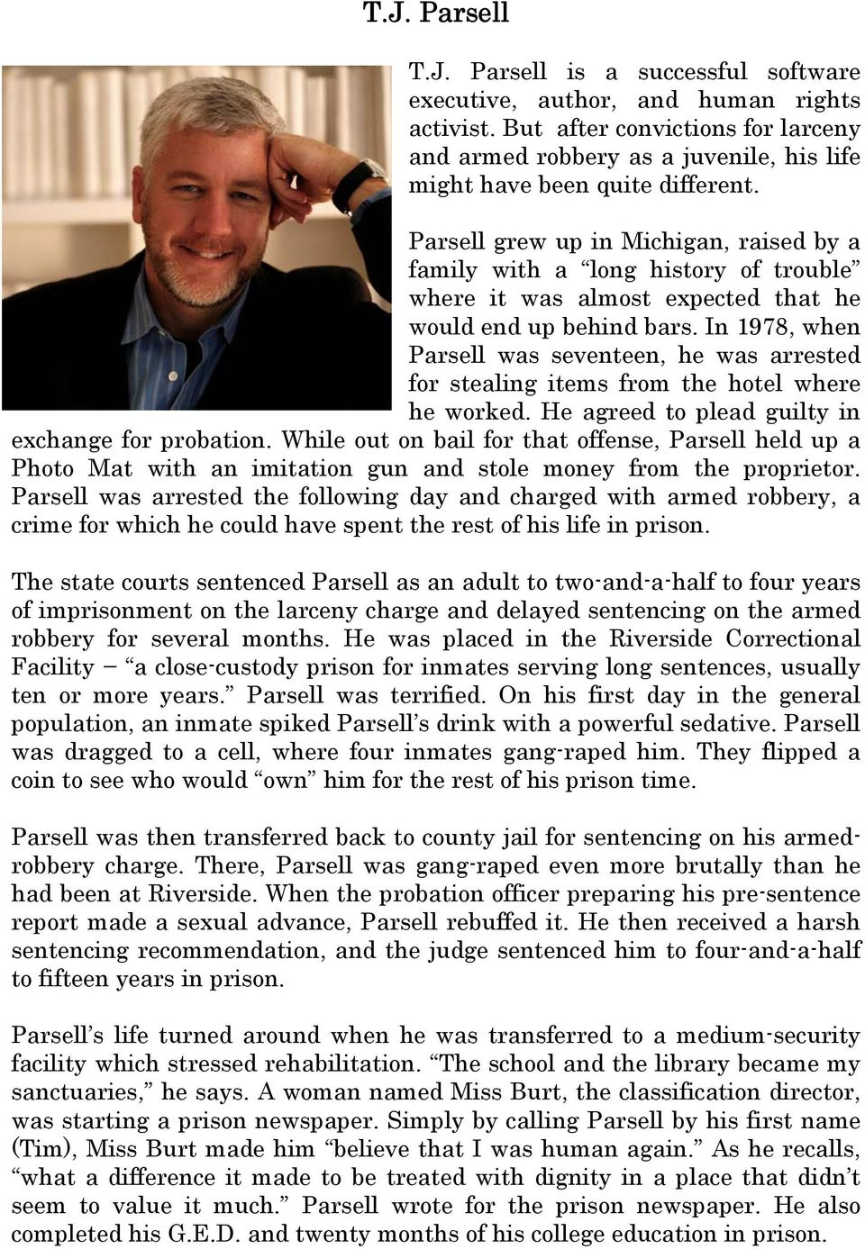 Parsell grew up in Michigan, raised by a family with a long history of trouble where it was almost expected that he would end up behind bars.