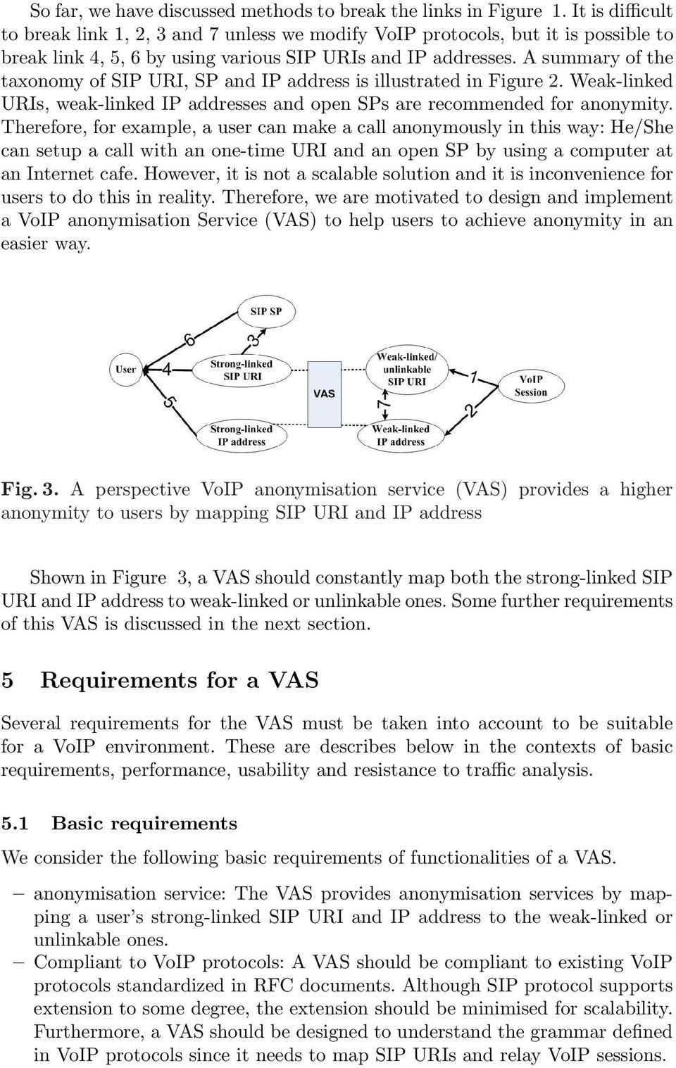 A summary of the taxonomy of SIP URI, SP and IP address is illustrated in Figure 2. Weak-linked URIs, weak-linked IP addresses and open SPs are recommended for anonymity.