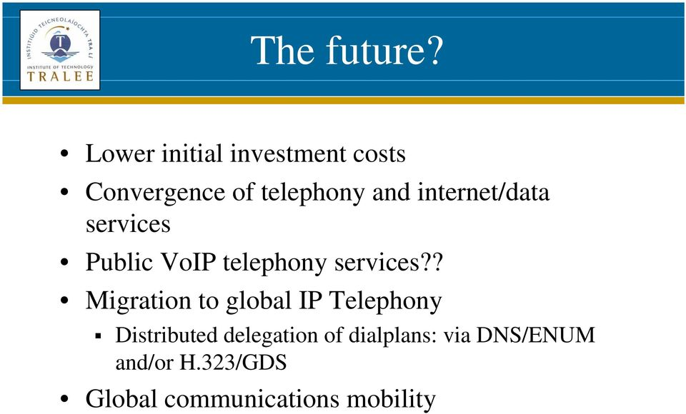 internet/data services Public VoIP telephony services?