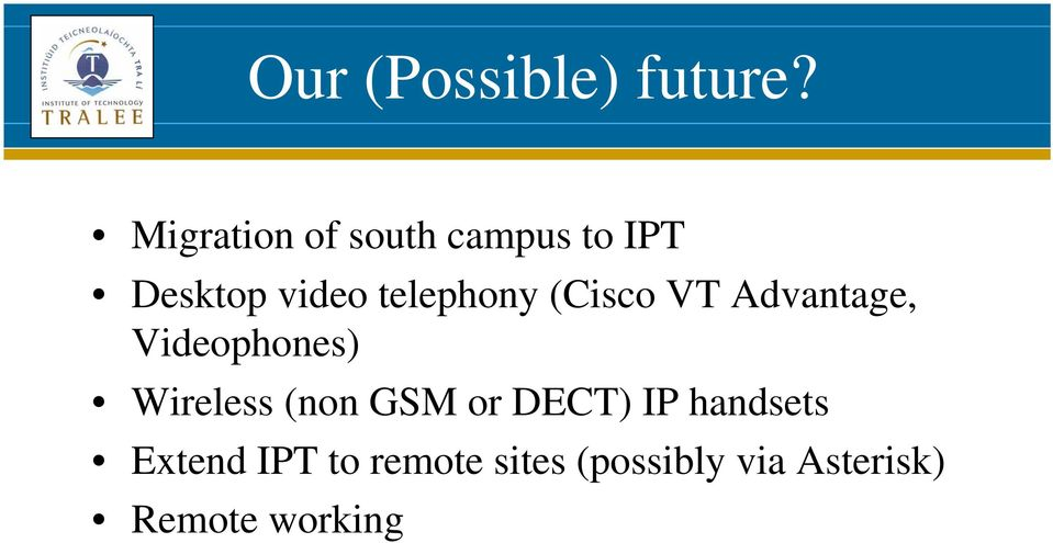 telephony (Cisco VT Advantage, Videophones) Wireless