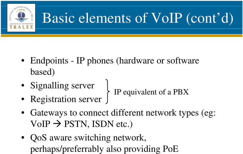 a PBX Gateways to connect different network types (eg: VoIP PSTN, ISDN
