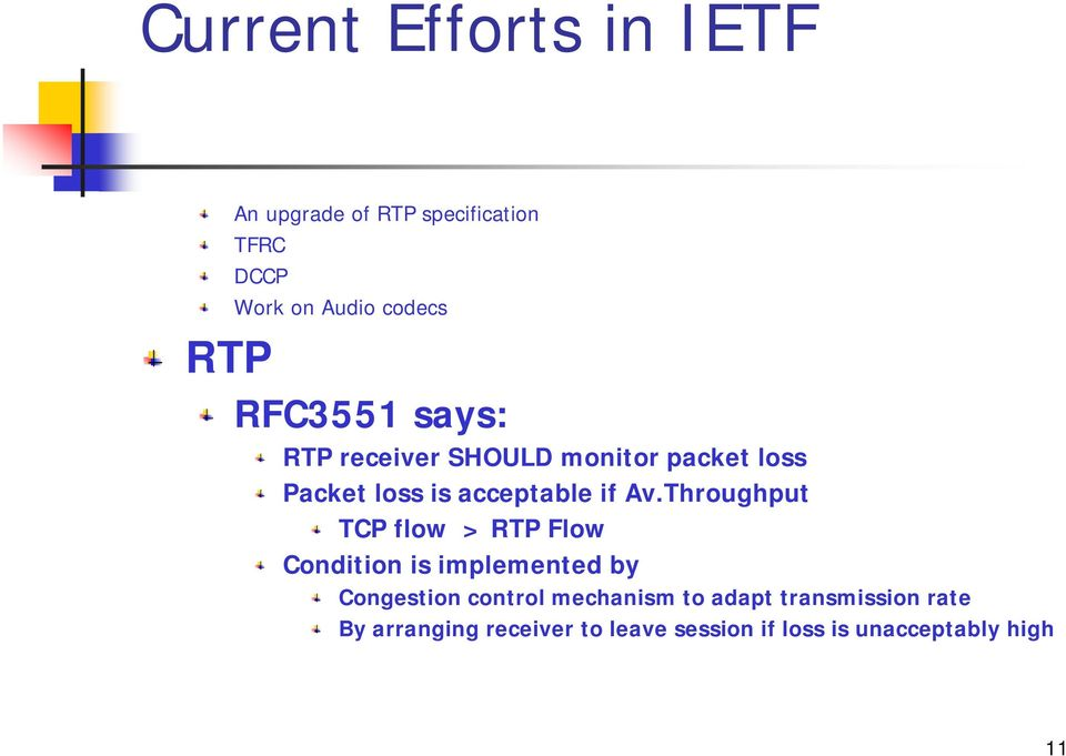 Throughput TCP flow > RTP Flow Condition is implemented by Congestion control mechanism to