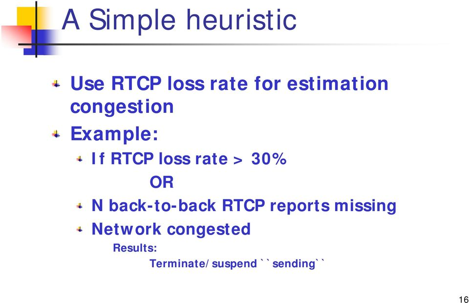 > 30% OR N back-to-back RTCP reports missing