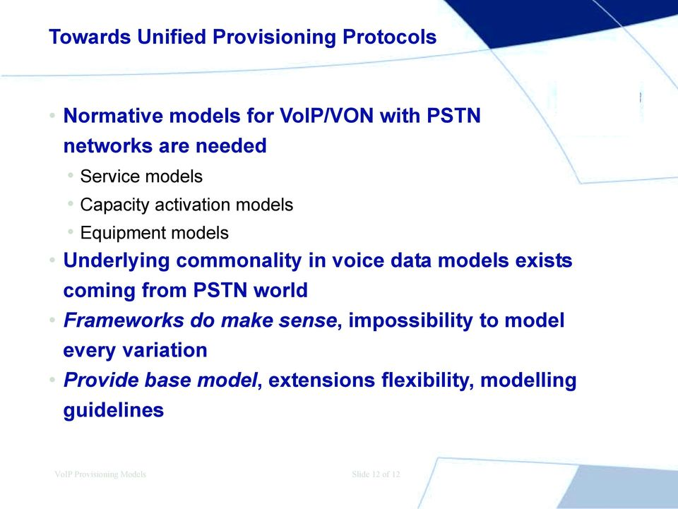 models exists coming from PSTN world Frameworks do make sense, impossibility to model every