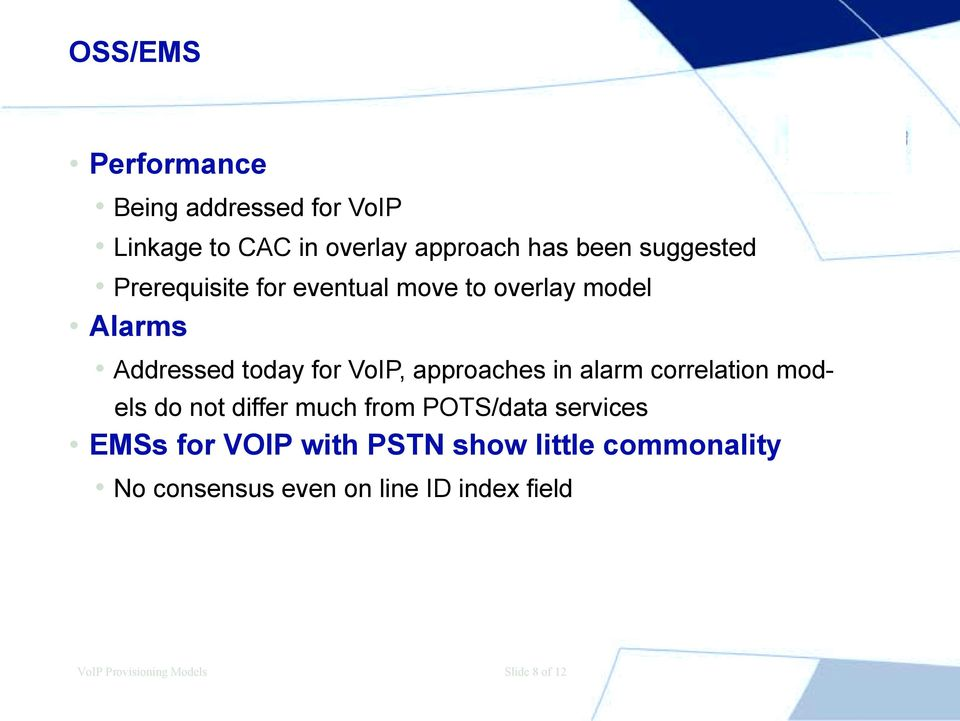 approaches in alarm correlation models do not differ much from POTS/data services EMSs for VOIP