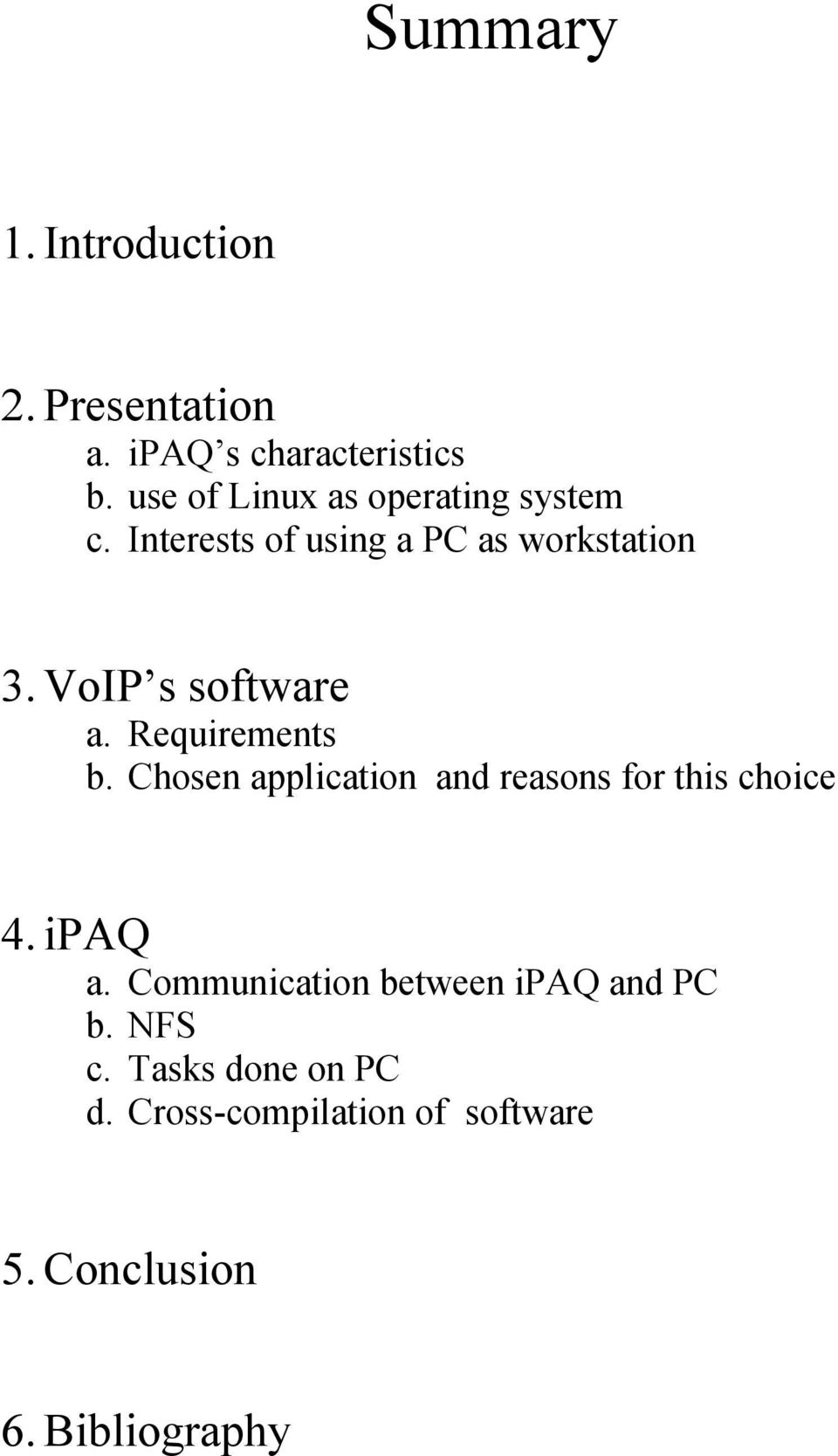 VoIP s software a. Requirements b. Chosen application and reasons for this choice 4.