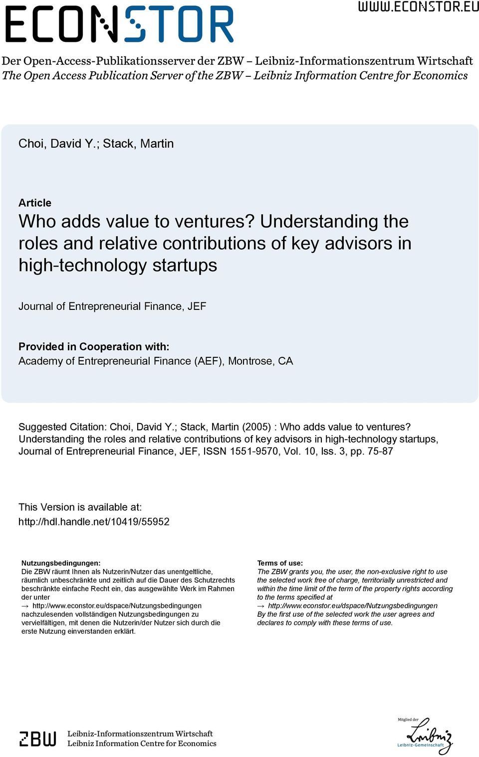 Understanding the roles and relative contributions of key advisors in high-technology startups Journal of Entrepreneurial Finance, JEF Provided in Cooperation with: Academy of Entrepreneurial Finance
