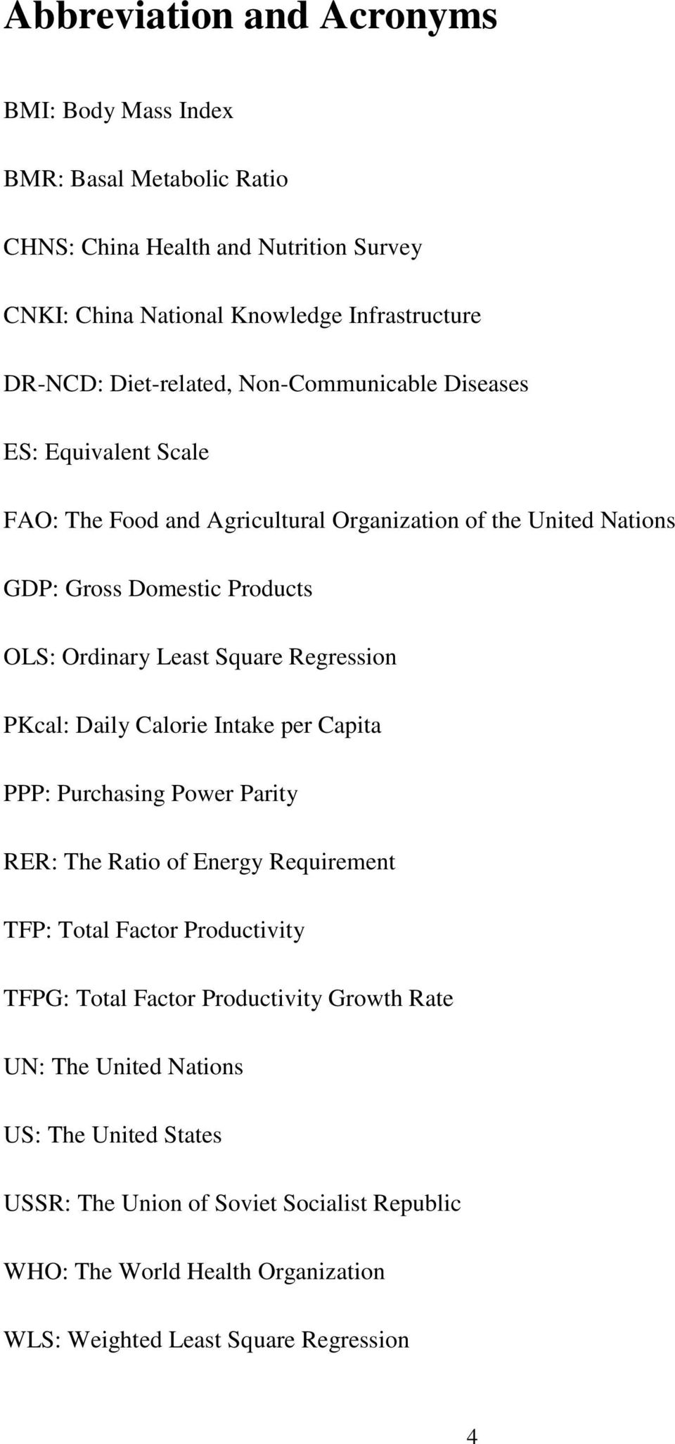 Square Regression PKcal: Daily Calorie Intake per Capita PPP: Purchasing Power Parity RER: The Ratio of Energy Requirement TFP: Total Factor Productivity TFPG: Total Factor