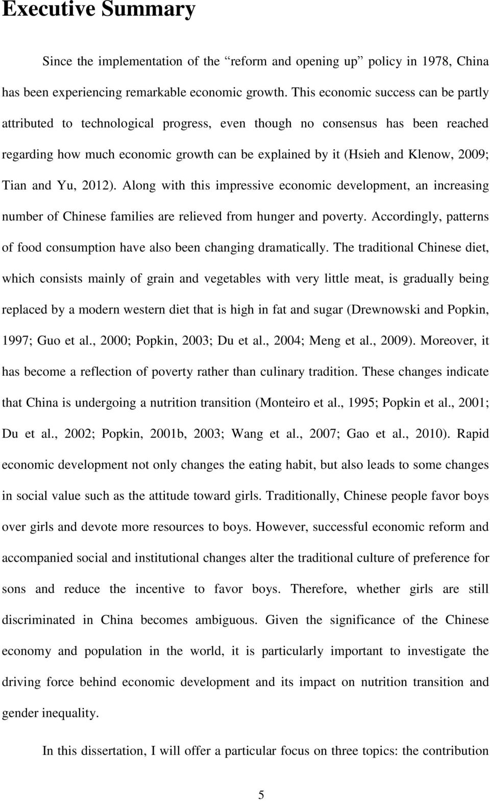 Tian and Yu, 2012). Along with this impressive economic development, an increasing number of Chinese families are relieved from hunger and poverty.