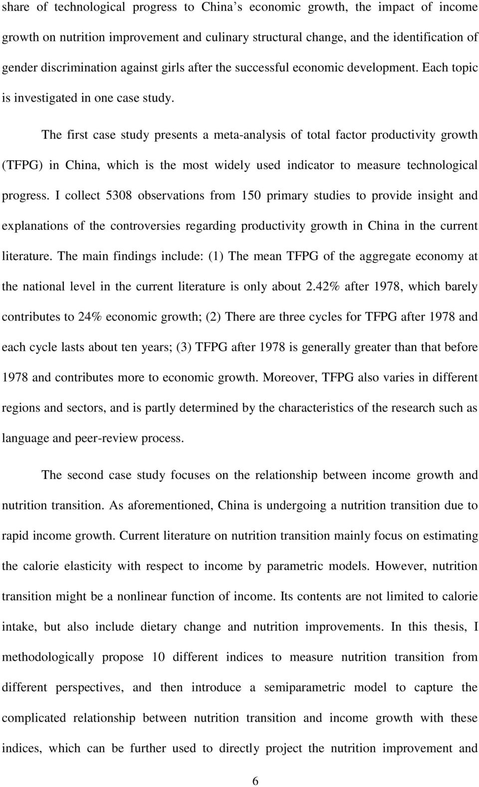 The first case study presents a meta-analysis of total factor productivity growth (TFPG) in China, which is the most widely used indicator to measure technological progress.