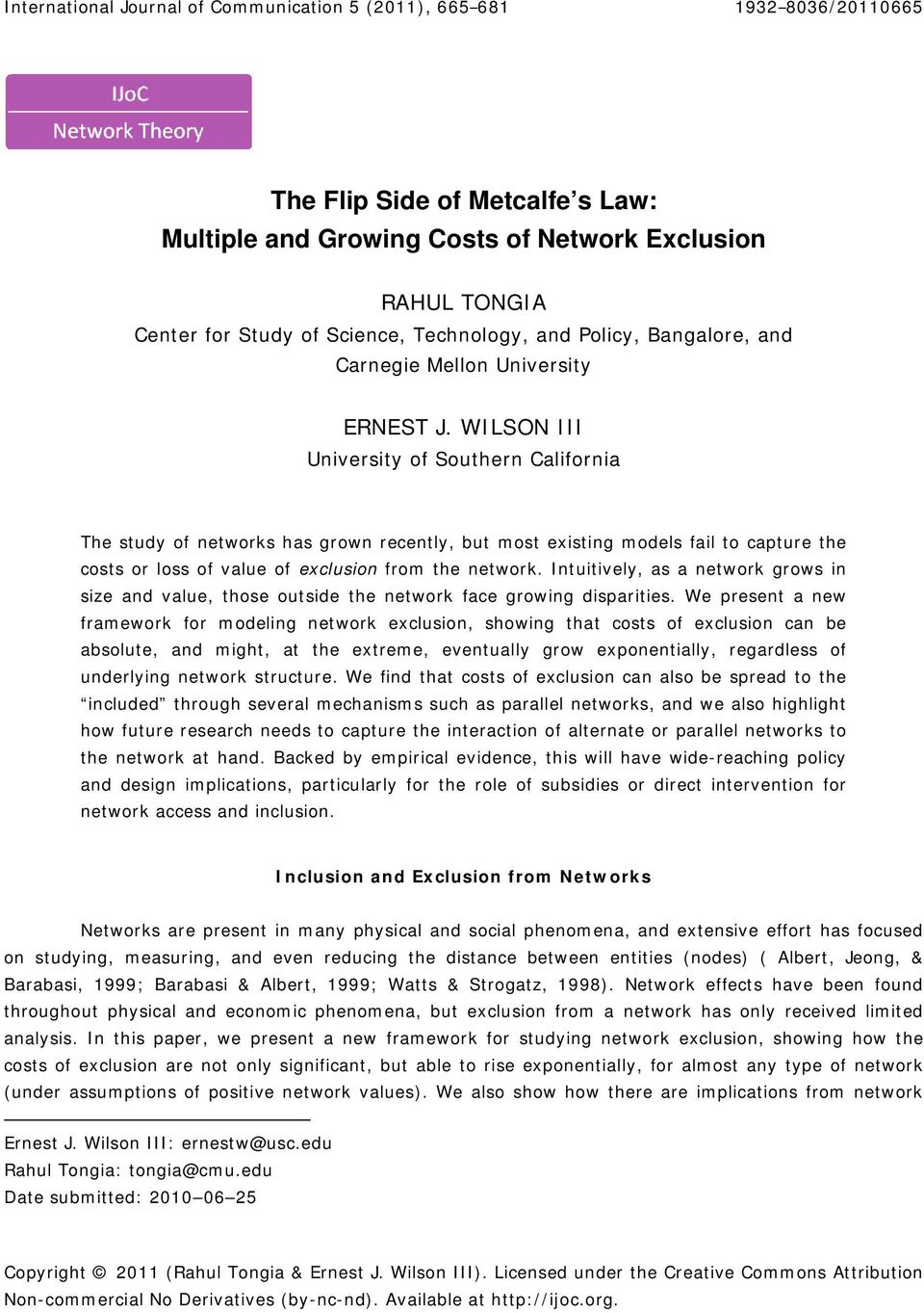 WILSON III University of Southern California The study of networks has grown recently, but most existing models fail to capture the costs or loss of value of exclusion from the network.