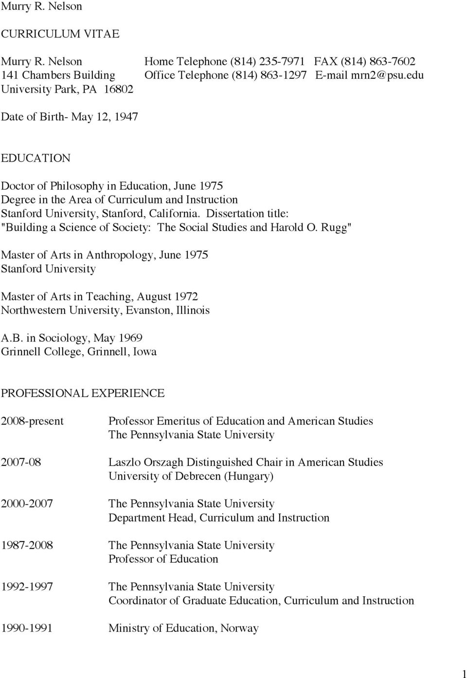 "California. Dissertation title: ""Building a Science of Society: The Social Studies and Harold O."
