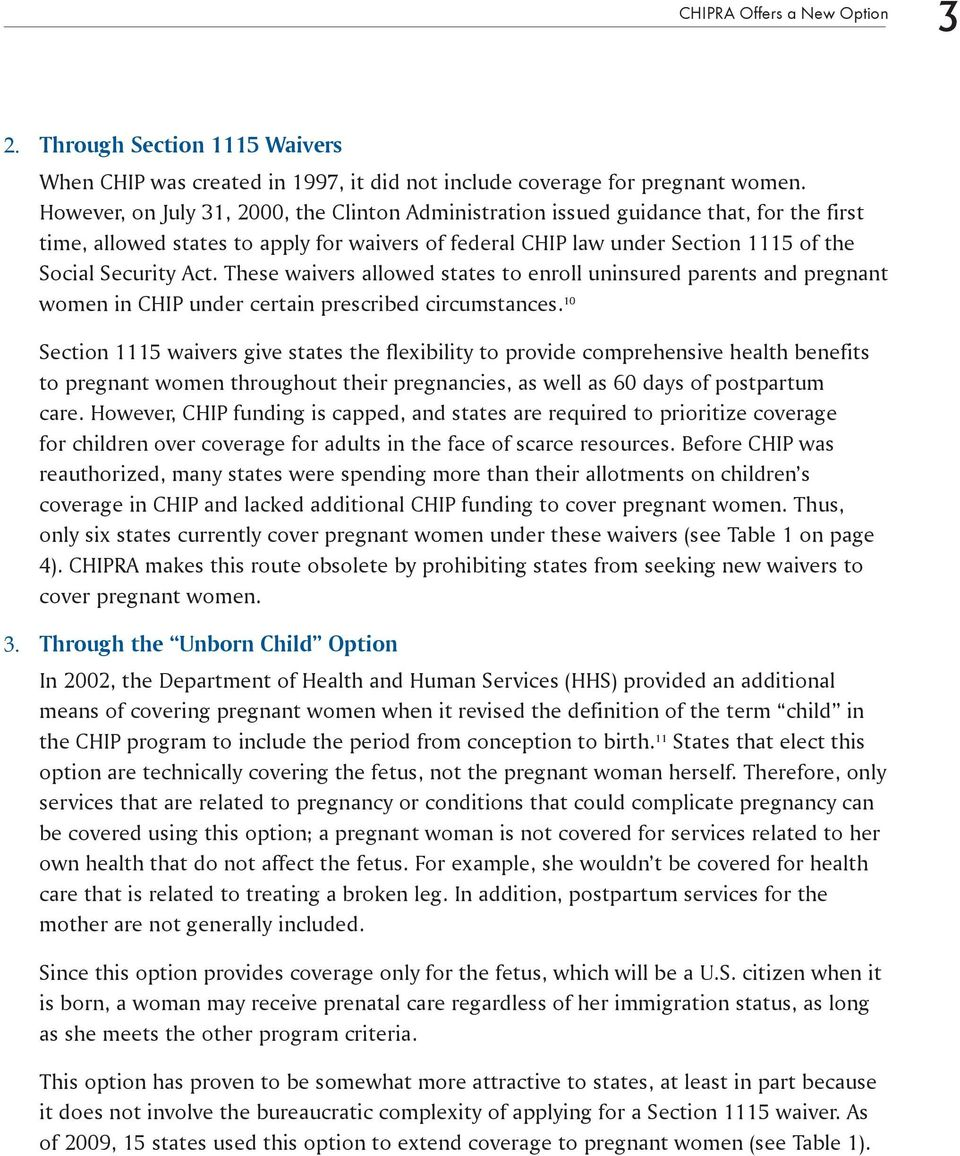 These waivers allowed states to enroll uninsured parents and pregnant women in CHIP under certain prescribed circumstances.