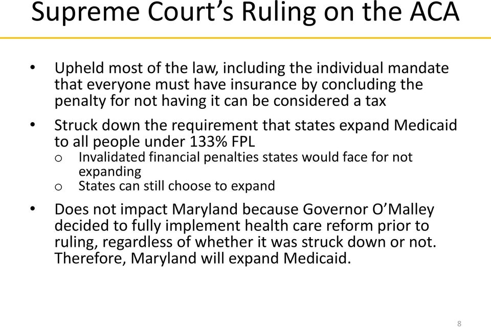 Invalidated financial penalties states wuld face fr nt expanding States can still chse t expand Des nt impact Maryland because Gvernr O