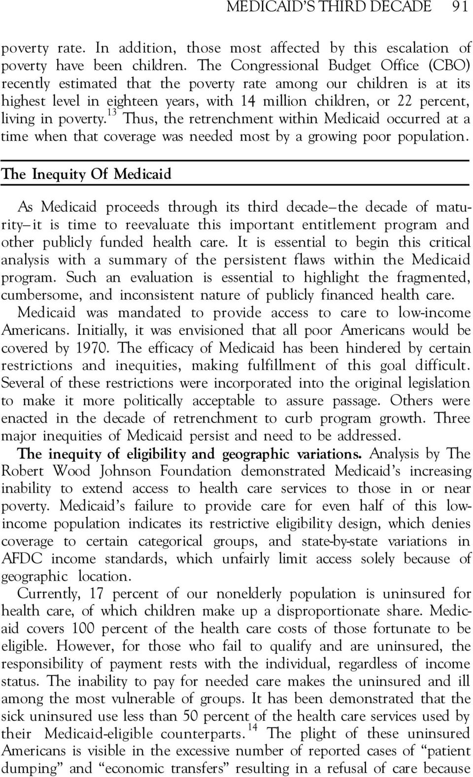 13 Thus, the retrenchment within Medicaid occurred at a time when that coverage was needed most by a growing poor population.