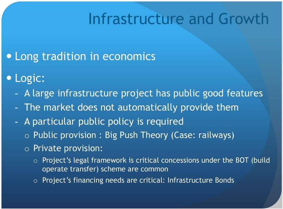 provision : Big Push Theory (Case: railways) o Private provision: o Project s legal framework is critical