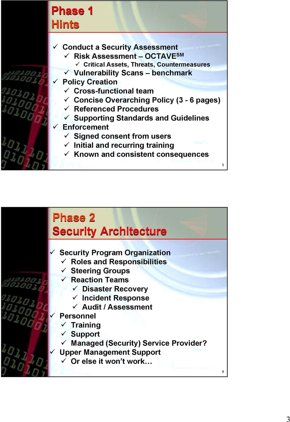 and recurring training Known and consistent consequences 5 Phase 2 Security Architecture Security Program Organization Roles and Responsibilities Steering Groups