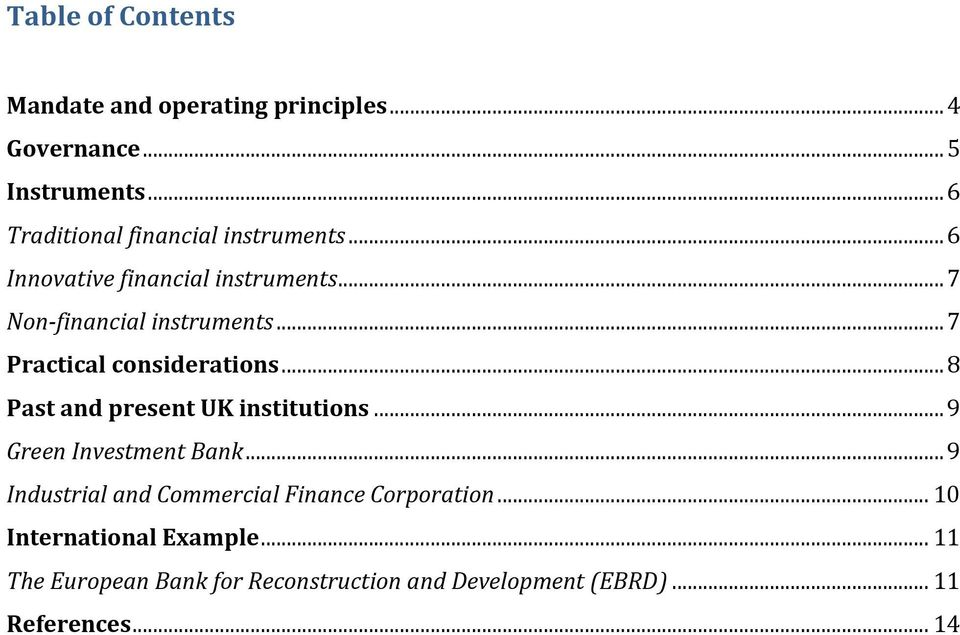 .. 7 Practical considerations... 8 Past and present UK institutions... 9 Green Investment Bank.